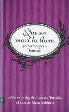 Que no mori la llum. 50 poemes per a funerals